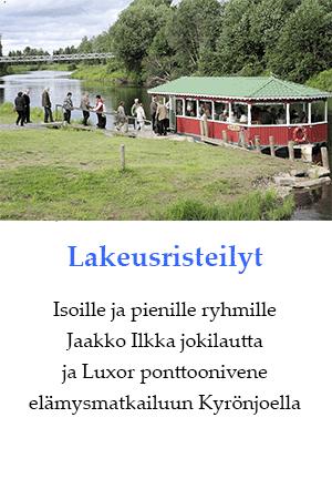 Lakeusristeilyt. Isoille ja pienille ryhmille. Jaakko Ilkkka jokilautta ja Luxor ponttoonivene elämysmatkailuun Kyrönjoella.